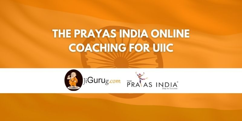 The Prayas India Online Coaching For UIIC Review