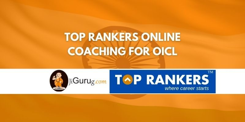 Top Rankers Online Coaching For OICL Review