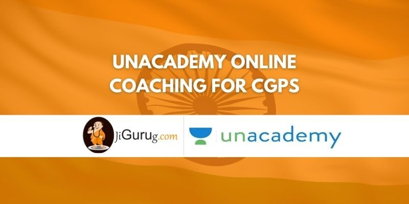UnAcademy Online Coaching For CGPSC Review