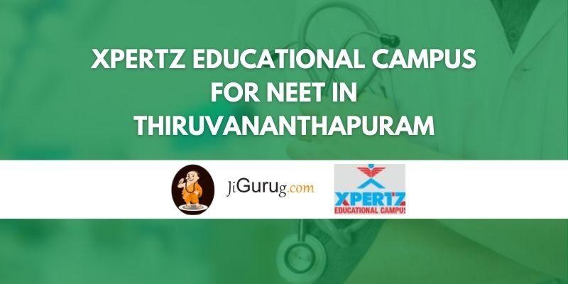 Xpertz Educational Campus for NEET in Thiruvananthapuram Review