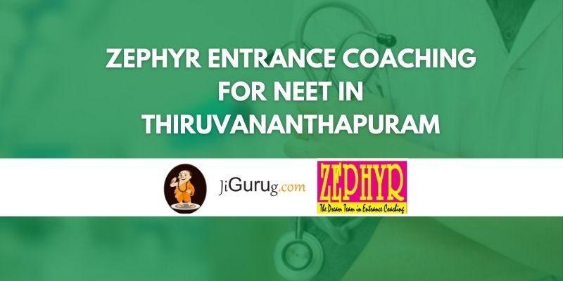 Zephyr Entrance Coaching for NEET in Thiruvananthapuram Review