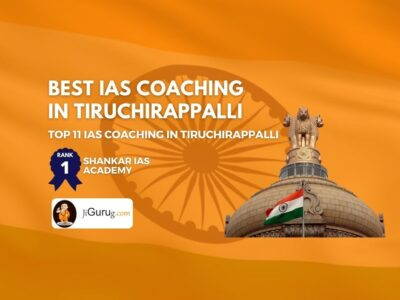 Top IAS Coaching in Tiruchirappalli