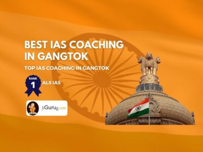 Top IAS Coaching in Gangtok