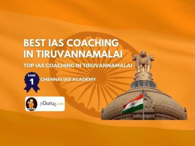 Best IAS Coaching in Tiruvannamalai