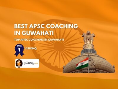 Top APSC Coaching in Guwahati