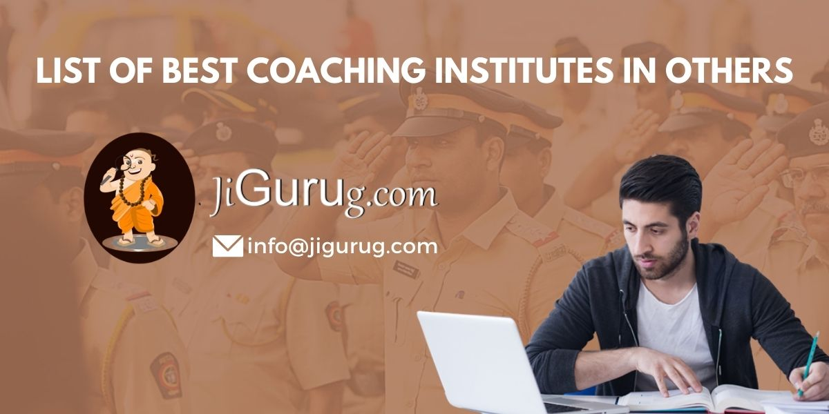 List of Top Police Exam Coaching Institutes in Others