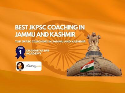 Best JKPSC Coaching in Jammu and Kashmir