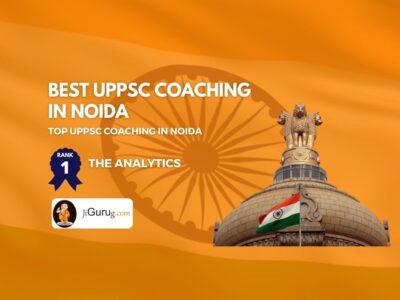 Top UPPSC Coaching in Noida
