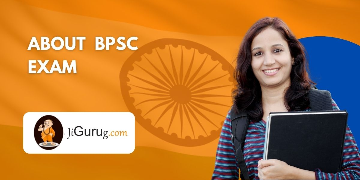 About BPSC Exam
