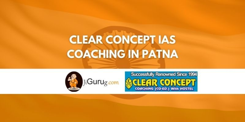 Clear Concept IAS Coaching in Patna Review