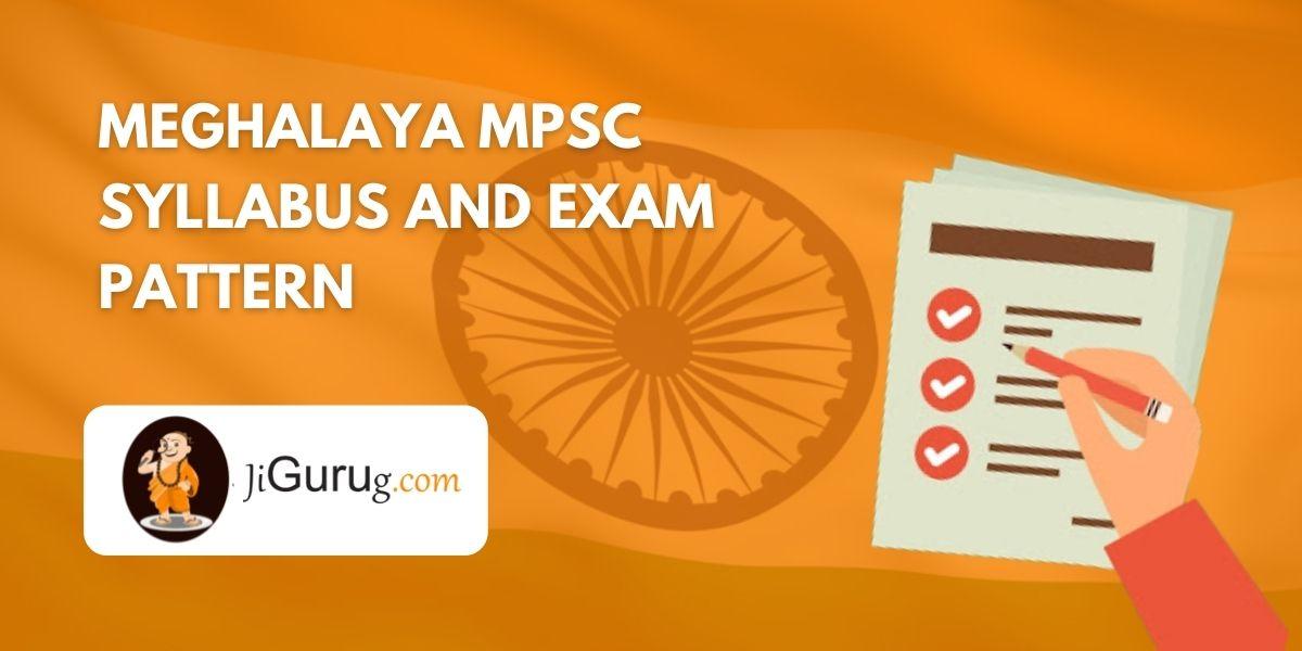 Meghalaya MPSC Syllabus and Exam Pattern