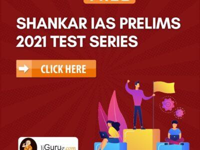 Shankar IAS Prelims 2021 Test Series