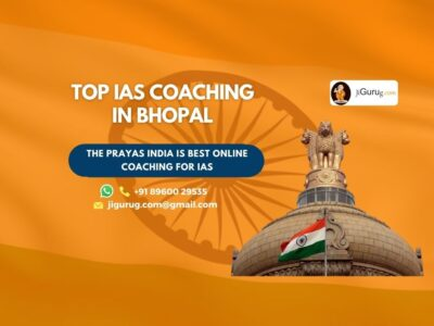 Best IAS Coaching Centres in Bhopal
