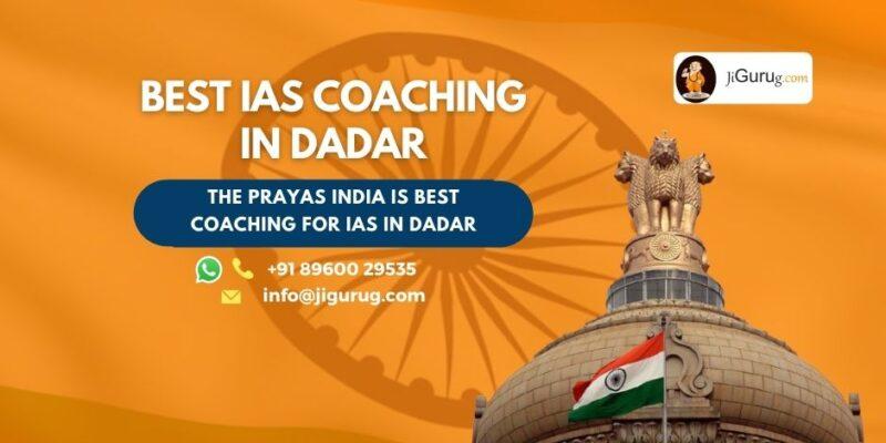 Best IAS Coaching Institutes in Dadar