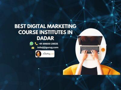 Best Digital Marketing Courses Institutes in Dadar