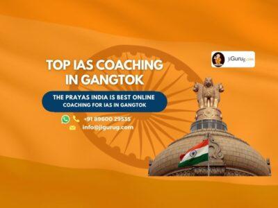 Best IAS Coaching Institutes in Gangtok