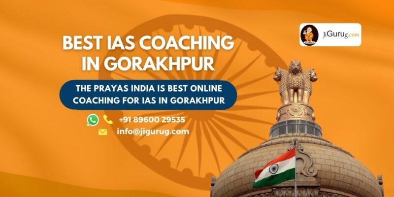 Best IAS Coaching Institutes in Gorakhpur