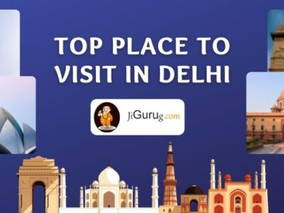 Top Place to Visit in Delhi