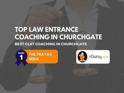 Best CLAT Coaching Classes in Churchgate