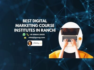 Top 10 Digital Marketing Courses in Ranchi