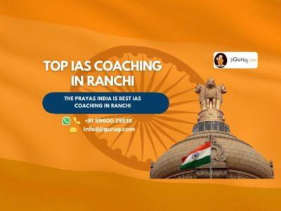 Top IAS Coaching Institutes in Ranchi