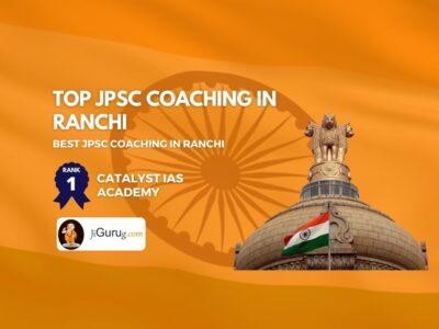 Top JPSC Exam Coaching Centres in Ranchi