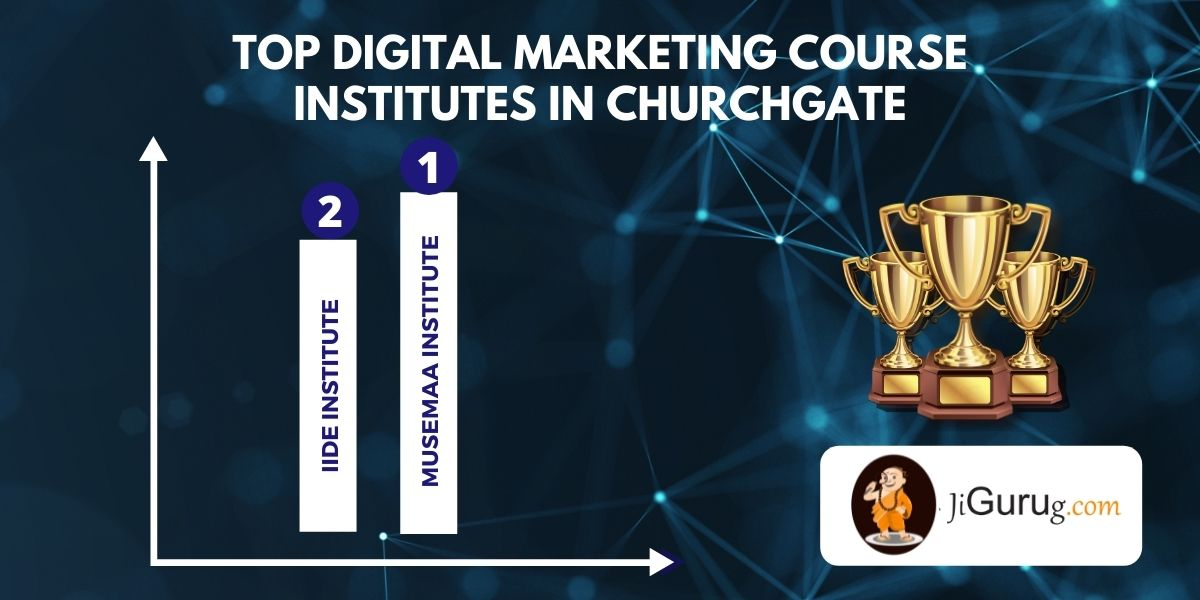 List of Best Digital Marketing Courses Centres in Churchgate