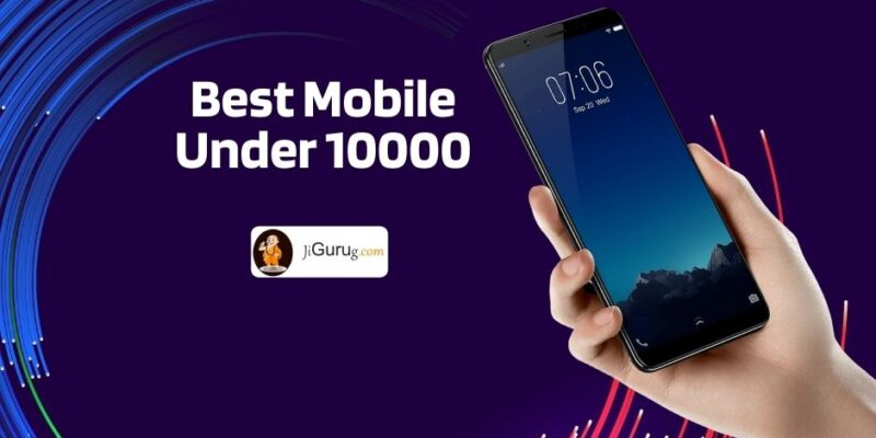 Top Mobile Under 10000